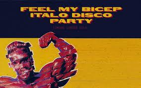 Feel My Bicep Italo Disco Party