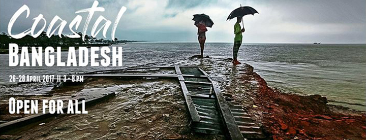 Coastal Bangladesh Photography Exhibition: Apr 26-28