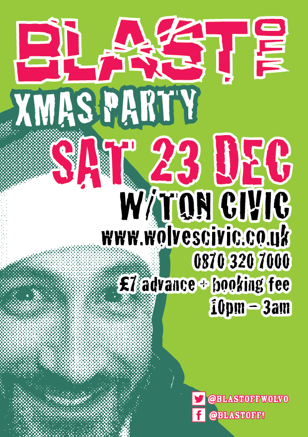 BLAST OFF XMAS PARTY: CIVIC HALL, WOLVERHAMPTON – SATURDAY 23 DECEMBER 2017