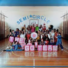 The Go! Team – Semicircle