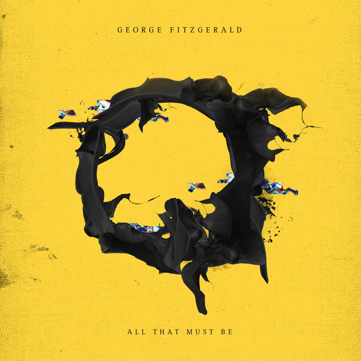 George Fitzgerald  – All That Must Be
