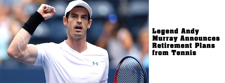 Legend Andy Murray Announces Retirement Plans from Tennis