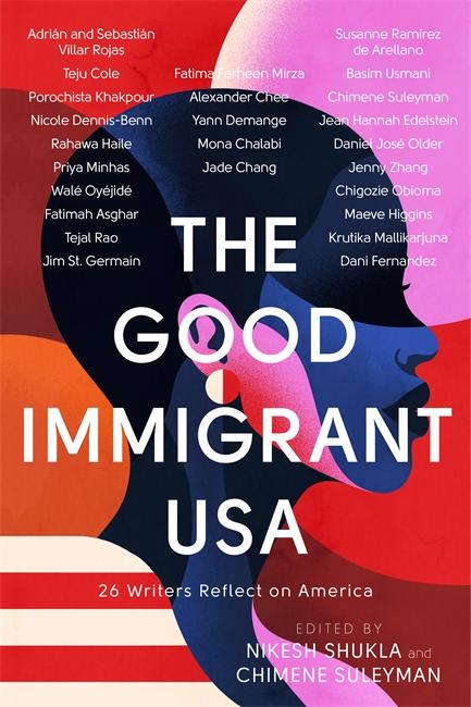 The Good Immigrant USA, ed. by Nikesh Shukla and Chimene Suleyman